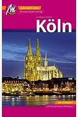 Köln MM-City Reiseführer Michael Müller Verlag: Individuell reisen mit vielen praktischen Tipps und Web-App mmtravel.com Taschenbuch