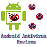 Android Antivirus Reviews