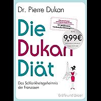 Die Dukan Diät: Das Schlankheitsgeheimnis der Franzosen (German Edition)