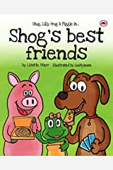 Shog's Best Friends: Shog, Lilly Frog and Piggle in... (Red Beetle Picture Books) Kindle Edition