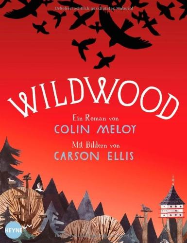Buchseite und Rezensionen zu 'Wildwood: Roman (Die Wildwood-Chroniken, Band 1)' von Colin Meloy