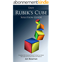 Easy Rubik's Cube Solution Guide: Complete With Detailed Pictures To Help You Master The Cube Quickly And Create Cool…