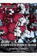 Knife Gun Poison Bomb (Jacquot Book 8) Kindle Edition