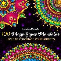 100 Magnifiques Mandalas - Livre de Coloriage pour Adultes: 100 Beaux Mandalas à Colorier pour se Détendre. Livre de…