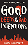 Good Deeds and Bad Intentions: A Bunny McGarry Short Story (English Edition)