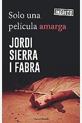 Solo una película amarga (Harper Bolsillo) Versión Kindle