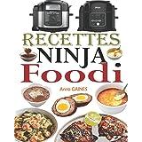 Recettes Ninja Foodi: Le guide du débutant et l'ultime compagnon de votre multicuiseur Ninja Foodi + 35 recettes faciles et s