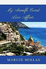 My Amalfi Coast Love Affair Kindle Edition