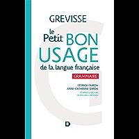 Le Petit bon usage de la langue française: Grammaire (Grevisse langue française)