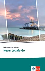 Lektürewortschatz zu Never Let Me Go (Klett English Editions)