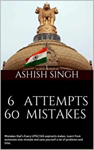 6 attempts 60 mistakes: Mistakes that's Every UPSC/IAS aspirants makes. Learn from someones else mistake and save yourself a