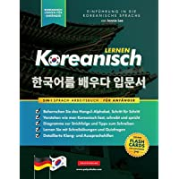 Koreanisch Lernen für Anfänger - Das Hangul Arbeitsbuch: Die Einfaches, Schritt-für-Schritt, Lernbuch und Übungsbuch…