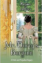 Mr. Darcy's Bargain: A Pride and Prejudice Vagary Paperback