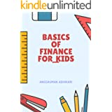BASICS OF FINANCE FOR KIDS (FINANCIAL EDUCATION BOOK Book 3)