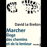 Marcher : Éloge des chemins et de la lenteur (SUITES t. 165)