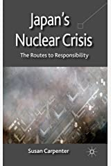Japans Nuclear Crisis: The Routes to Responsibility