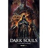 Dark Souls. L' età del fuoco (Vol. 4)