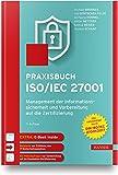 Praxisbuch ISO/IEC 27001: Management der Informationssicherheit und Vorbereitung auf die Zertifizierung. Zur Norm DIN…