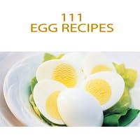 Egg Recipes : 111 Delicious Easy To Follow Healthy Egg Recipes