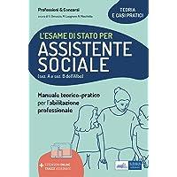 L'esame di Stato per Assistente sociale. Manuale teorico-pratico per l'abilitazione professionale (sez. A e sez. B dell…