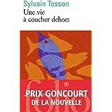 Une vie à coucher dehors (French Edition)