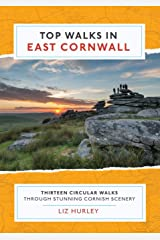 Top Walks in East Cornwall.: Thirteen Circular Walks Through Stunning Cornish Scenery (Cornish Walks) Paperback