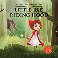 My First 5 Minutes Fairy Tales Little Red Riding Hood: Traditional Fairy Tales For Children (Abridged and Retold)