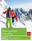 Skibergsteigen - Freeriding: Alpin-Lehrplan 4 (BLV)