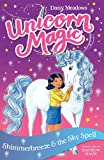 Shimmerbreeze and the Sky Spell: Series 1 Book 2 (Unicorn Magic)