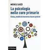 La psicologia nelle cure primarie. Clinica, modelli di intervento e buone pratiche