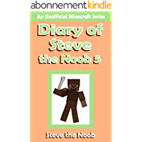 Diary of Steve the Noob 5 ( An Unofficial Minecraft Book ) (Diary of Steve the Noob Collection) (English Edition)