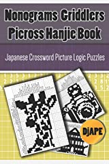 Nonograms Griddlers Picross Hanjie book: Japanese Crossword Picture Logic Puzzles Taschenbuch