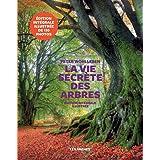 La Vie secrète des arbres - Edition illustrée: Ce qu'ils ressentent, comment ils communiquent, un monde inconnu s'ouvre à nou