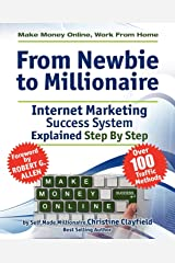 Make Money Online. Work From Home. From Newbie To Millionaire. An Internet Marketing Success System Explained in Easy Steps by Self Made Millionaire. Affiliate Marketing Covered. Paperback