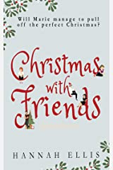 Christmas With Friends (Friends Like These Book 2) Kindle Edition