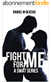 Fight for Me (A SWAT Series Book 2) (English Edition)