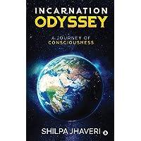 Incarnation Odyssey: A Journey of Consciousness