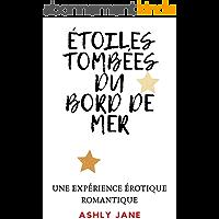 ÉTOILES TOMBÉES DU BORD DE MER: UNE EXPÉRIENCE ÉROTIQUE ROMANTIQUE