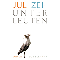 Unterleuten: Roman (German Edition)