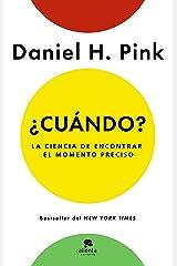 ¿Cuándo?: La ciencia de encontrar el momento preciso (Spanish Edition) Kindle Edition