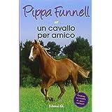 Un cavallo per amico. Storie di cavalli (Vol. 12)