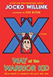 Way of the Warrior Kid: From Wimpy to Warrior the Navy SEAL Way: A Novel (Way of the Warrior Kid (1))