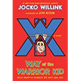 Way of the Warrior Kid: From Wimpy to Warrior the Navy SEAL Way: A Novel: 1 (Way of the Warrior Kid, 1)
