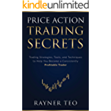 Price Action Trading Secrets: Trading Strategies, Tools, and Techniques to Help You Become a Consistently Profitable…