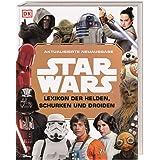Star Wars(TM) Lexikon der Helden, Schurken und Droiden: Aktualisierte Neuausgabe