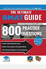 The Ultimate BMAT Guide: 800 Practice Questions: Fully Worked Solutions, Time Saving Techniques, Score Boosting Strategies, 12 Annotated Essays, 2018 Edition (BioMedical Admissions Test) UniAdmissions Paperback