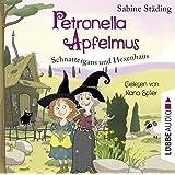 Petronella Apfelmus: Schnattergans und Hexenhaus. Band 6.