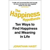 The Happiness Hypothesis: Ten Ways to Find Happiness and Meaning in Life