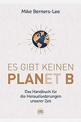 Es gibt keinen Planet B: Das Handbuch für die großen Herausforderungen unserer Zeit Hardcover