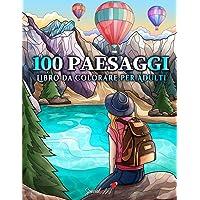 100 Paesaggi: Un Libro da Colorare per adulti con Incredibili illustrazioni di spiagge tropicali, fantastiche città…